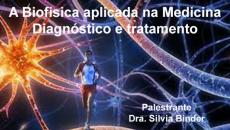 A Biofisica aplicada na Medicina - Diagnóstico e tratamento