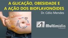 A Glicação, Obesidade e a Ação dos Bioflavonóides