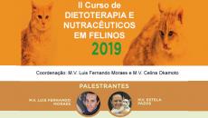 II Curso de Dietoterapia e Nutrac. em Felinos 2019