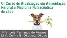 VI Curso Atua. em Alim. Natural e Med. Nutracêutica de Cães
