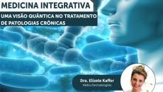 Medicina Integrativa - Uma Visão Quântica no Tratamento de Patologias Crônicas